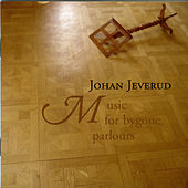 Johan Jeverud: Music for bygone parlours by Various Artists