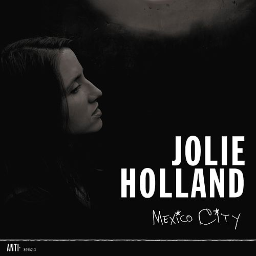 Mexico City by Jolie Holland