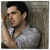 Everything She Was by Josh Hoge
