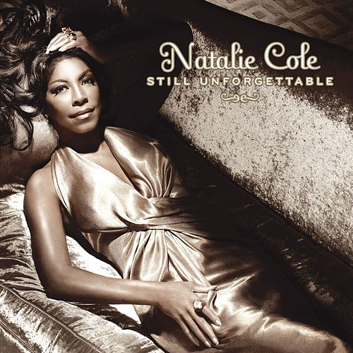 Still Unforgettable by Natalie Cole