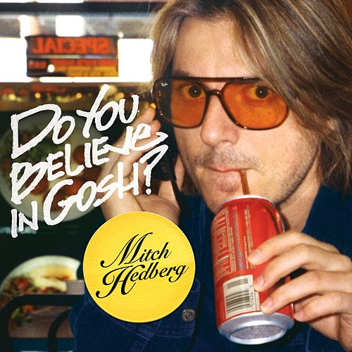 Do You Believe In Gosh? by Mitch Hedberg