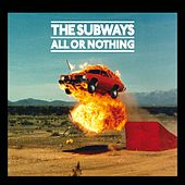 All Or Nothing by The Subways