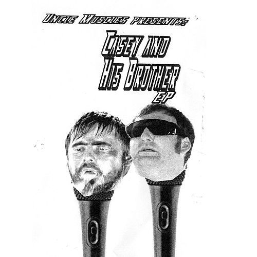 Uncle Muscles Presents: Casey and His Brother by Tim And Eric