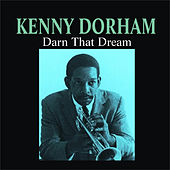 Darn That Dream by Kenny Dorham