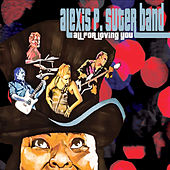 All for Loving You by The Alexis P Suter Band