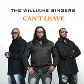 Can't Leave by The Williams Singers