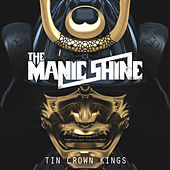 Tin Crown Kings by The Manic Shine