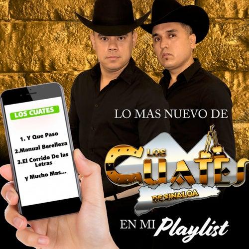 Los Mas Nuevo de los Cuates de Sinaloa en Mi Playlist by Los Cuates De Sinaloa