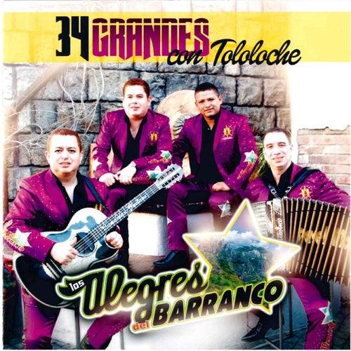 34 Grandes Con Tololoche by Los Alegres Del Barranco