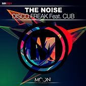 Disco Freak Feat. Cub by The Noise