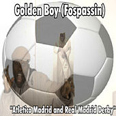 Atletico Madrid and Real Madrid Derby by Golden Boy (Fospassin)