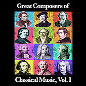 Great Composers of Classical Music, Vol. I by Various Artists