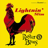 Rooster Blues (Bonus Track Version) by Lightnin' Slim