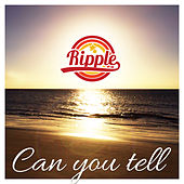 Can You Tell by Ripple