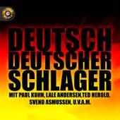 Deutsch, Deutscher, Schlager by Various Artists