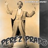La Historia del Mambo, Vol. 2 von Perez Prado