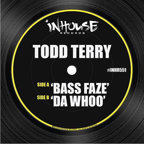 Bass Faze / Da Whoo by Todd Terry