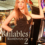 Bailables Rumberos, Vol. 2 by Various Artists