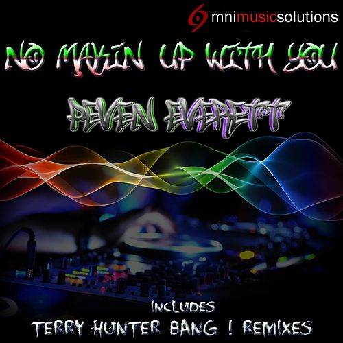 No Makin' Up With You by Peven Everett