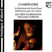 Charpentier: Le Reniement de saint Pierre & Méditations pour le Carême von Various Artists