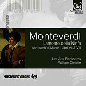 Monteverdi: Lamento de la Ninfa & Altri Canti by Les Arts Florissants and William Christie
