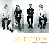 Say That Now by Ana Egge