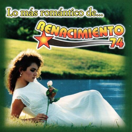 Lo Mas Romantico de Renacimiento 74 by Renacimiento 74
