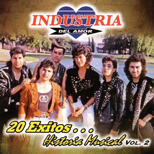 20 Exitos Historia Musical, Vol. 2 by Industria Del Amor