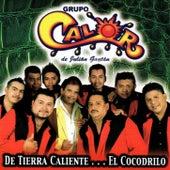 De Tierra Caliente… El Cocodrilo by Grupo Calor