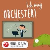 Ich mag Orchester! (Menuetto Kids - Klassik für Kinder) von Menuetto Kids - Klassik für Kinder