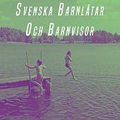 Svenska Barnlåtar Och Barnvisor by Various Artists