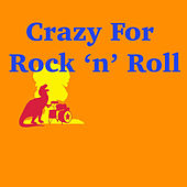 Crazy For Rock 'n' Roll von Various Artists