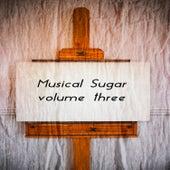 Musical Sugar Vol. 3 by Various Artists