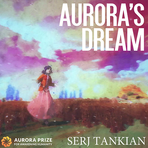 Aurora's Dream by Serj Tankian