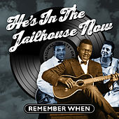 He's in the Jailhouse Now - Remember When von Various Artists
