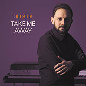 Take Me Away (Radio Edit) by Oli Silk