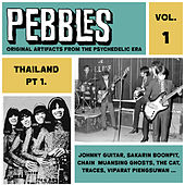 Pebbles Vol. 1, Thailand Pt. 1, Originals Artifacts from the Psychedelic Era by Various Artists