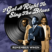 I Got a Right to Sing the Blues - Remember When von Various Artists