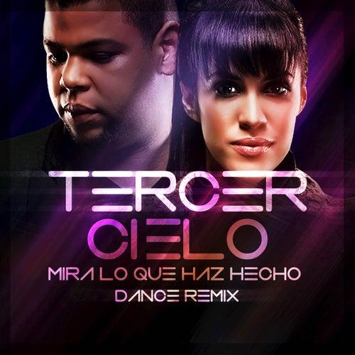Mira Lo Que Haz Hecho (Remix) by Tercer Cielo