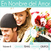 En Nombre del Amor Vol. 8 by Various Artists