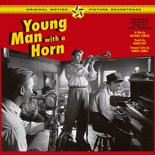 Young Man with a Horn (Original Motion Picture Soundtrack) [Bonus Track Version] by Harry James