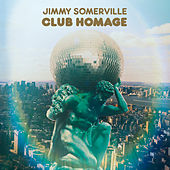 Club Homage by Jimmy Somerville