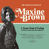 A Funny Kind of Feeling: Complete 1960-1962 Recordings by Maxine Brown