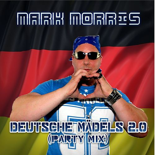 Deutsche Mädels (Party Mix) von Mark Morris