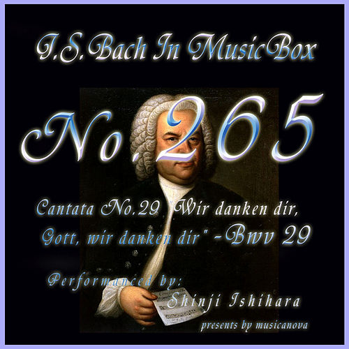 Cantata No. 29, ''Wir danken dir, Gott, wir danken dir'' - BWV 29 by Shinji Ishihara