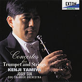 Concertos for Trumplet and Strings: Kenji Tamiya & Suk Chamber Orchestra von Suk Chamber Orchestra
