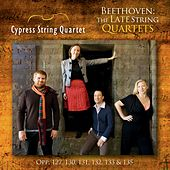 Beethoven: The Late String Quartets by Cypress String Quartet