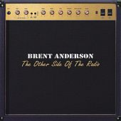 The Other Side of the Radio by Brent Anderson (Country)