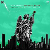 Believe (feat. K Camp) by Manolo Rose