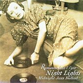Night Lights - Midnight Jazz Ballad by Various Artists